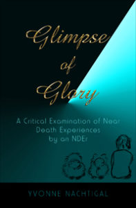 New Book: Glimpse of Glory: A Critical Examination of Near Death Experiences by an NDEr